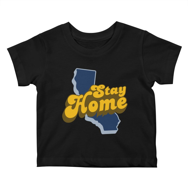 Stay Home, California Kids Baby T-Shirt by Mike Hampton's T-Shirt Shop