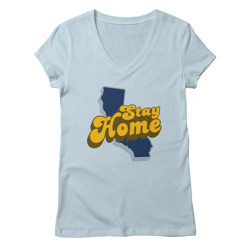 Stay Home, California Women's Regular V-Neck by Mike Hampton's T-Shirt Shop
