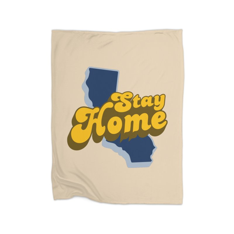 Stay Home, California Home Fleece Blanket Blanket by Mike Hampton's T-Shirt Shop