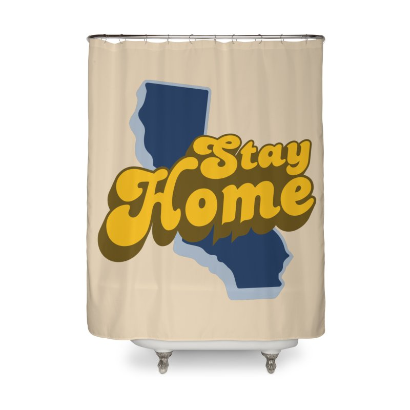 Stay Home, California Home Shower Curtain by Mike Hampton's T-Shirt Shop