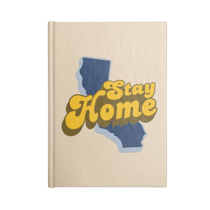 Stay Home, California Accessories Blank Journal Notebook by Mike Hampton's T-Shirt Shop
