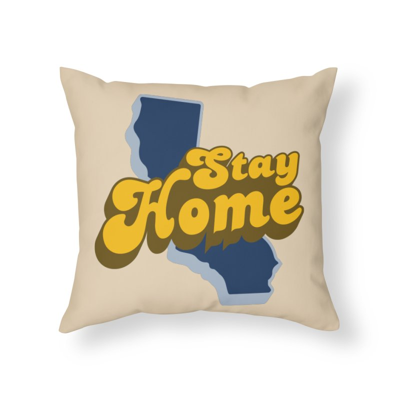 Stay Home, California Home Throw Pillow by Mike Hampton's T-Shirt Shop