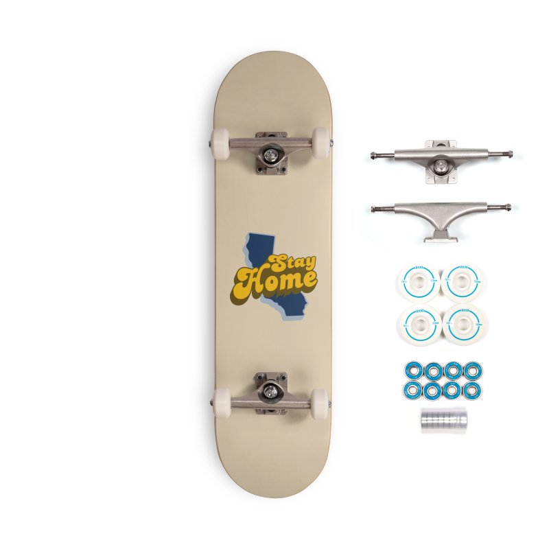 Stay Home, California Accessories Complete - Basic Skateboard by Mike Hampton's T-Shirt Shop