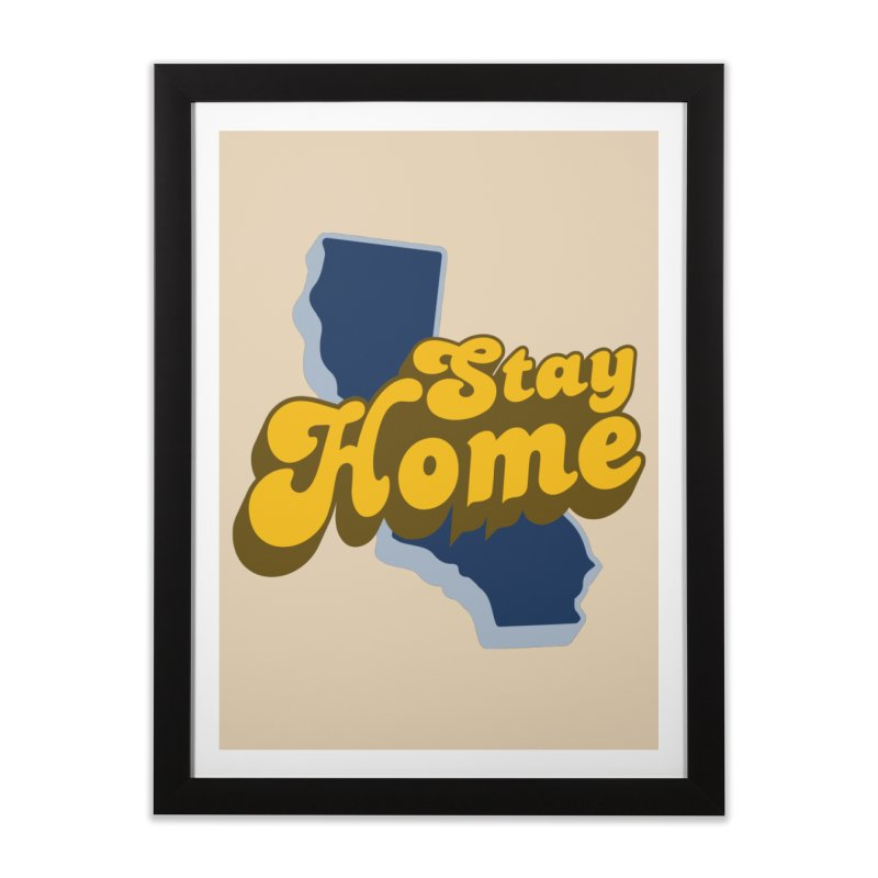 Stay Home, California Home Framed Fine Art Print by Mike Hampton's T-Shirt Shop