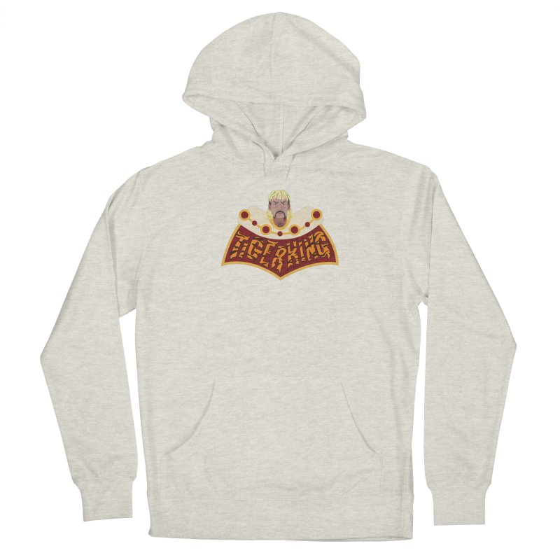 The Tiger King Women's French Terry Pullover Hoody by Mike Hampton's T-Shirt Shop