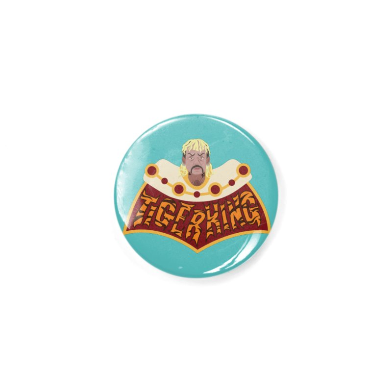The Tiger King Accessories Button by Mike Hampton's T-Shirt Shop