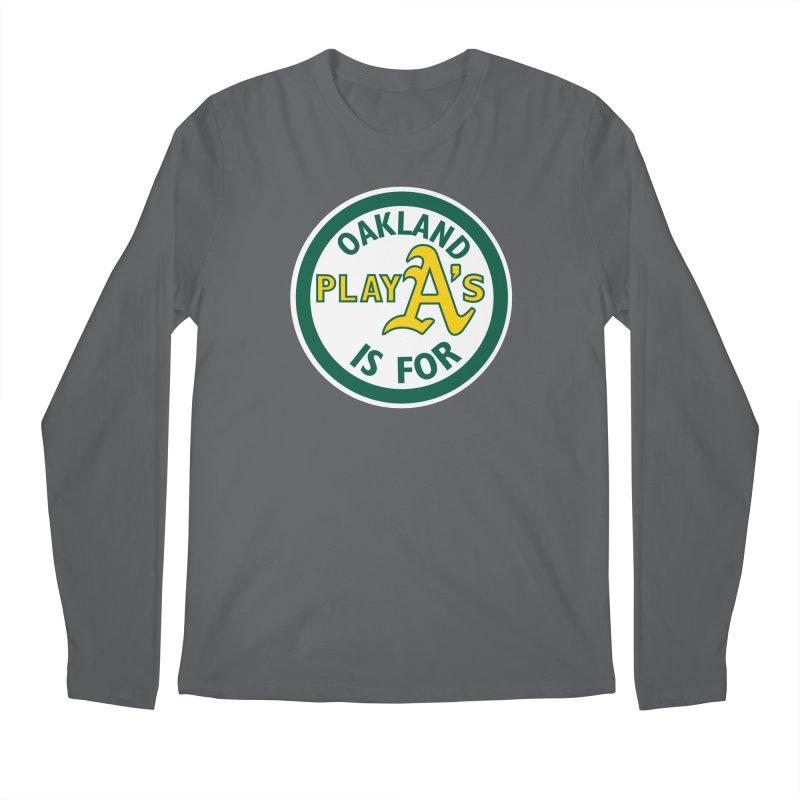 Oakland is for PlayA's Men's Longsleeve T-Shirt by Mike Hampton's T-Shirt Shop