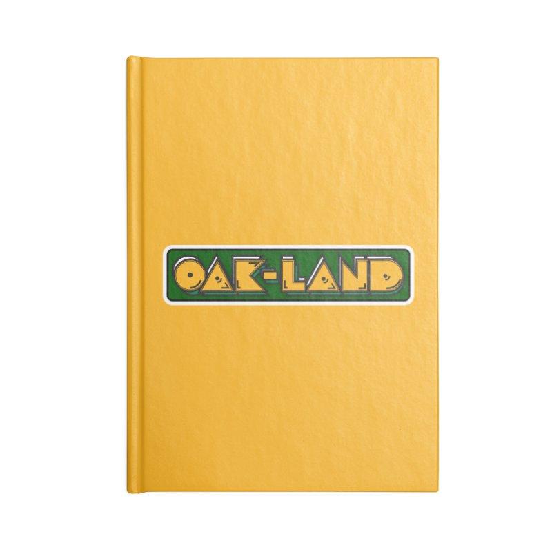 OAK-LAND Accessories Notebook by Mike Hampton's T-Shirt Shop
