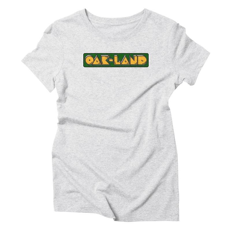 OAK-LAND Women's T-Shirt by Mike Hampton's T-Shirt Shop