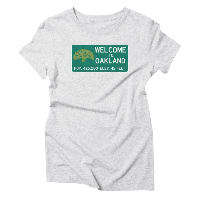 Welcome to Oakland Women's T-Shirt by Mike Hampton's T-Shirt Shop