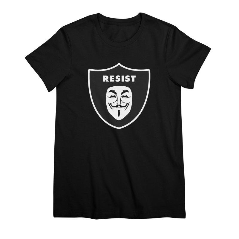 Resist Women's Premium T-Shirt by Mike Hampton's T-Shirt Shop