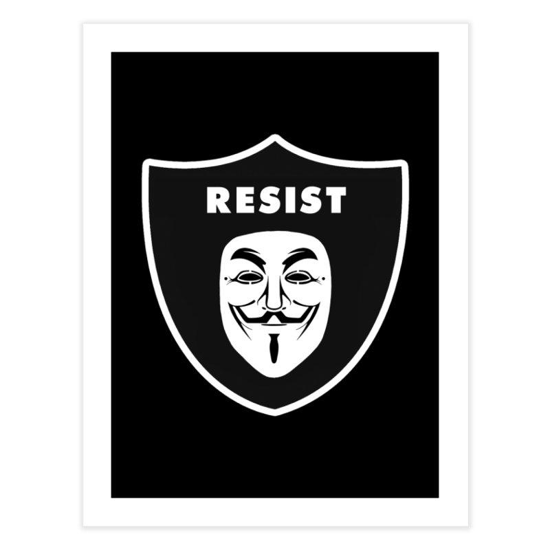 Resist Home Fine Art Print by Mike Hampton's T-Shirt Shop
