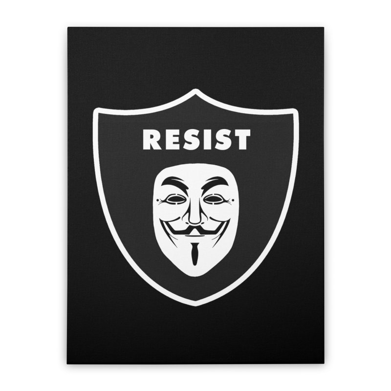 Resist Home Stretched Canvas by Mike Hampton's T-Shirt Shop