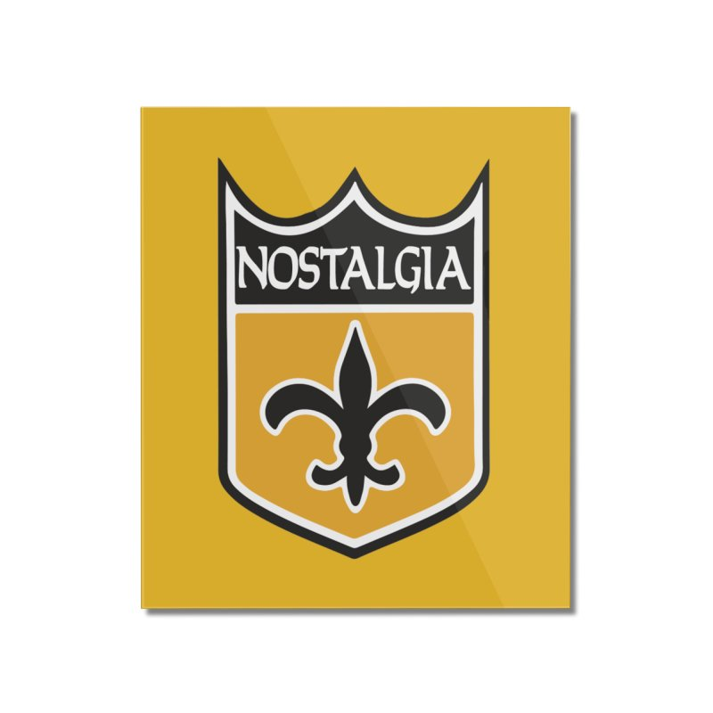 NoLastalgia Home Mounted Acrylic Print by Mike Hampton's T-Shirt Shop