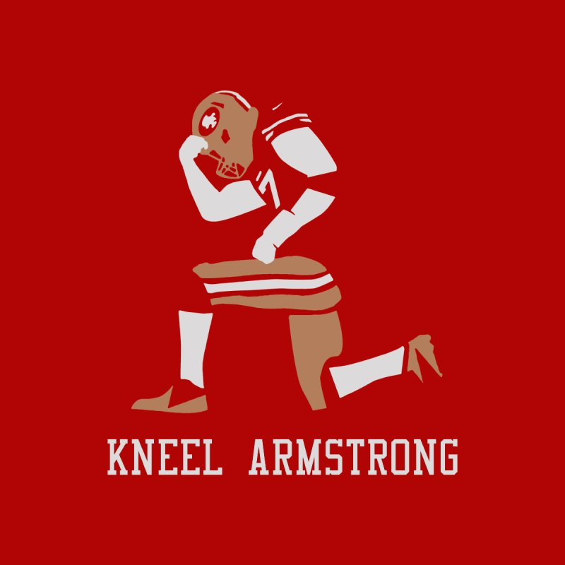 Kneel Armstrong   by Mike Hampton's T-Shirt Shop