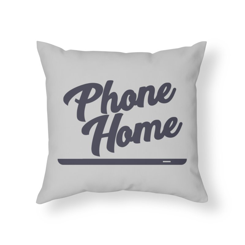 Phone Home Home Throw Pillow by Mike Hampton's T-Shirt Shop