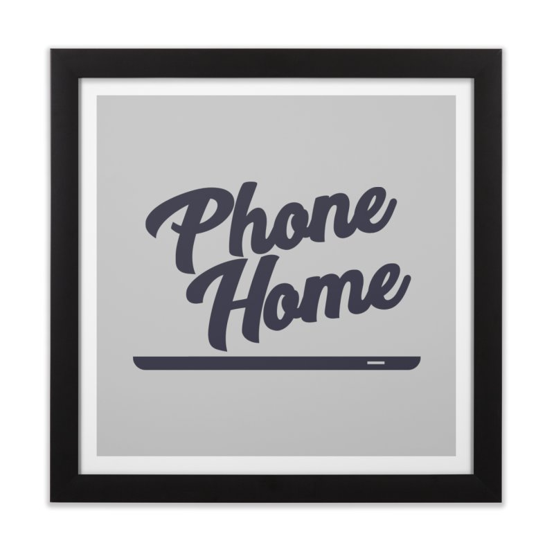Phone Home Home Framed Fine Art Print by Mike Hampton's T-Shirt Shop