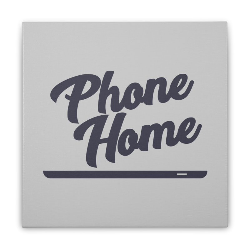 Phone Home Home Stretched Canvas by Mike Hampton's T-Shirt Shop