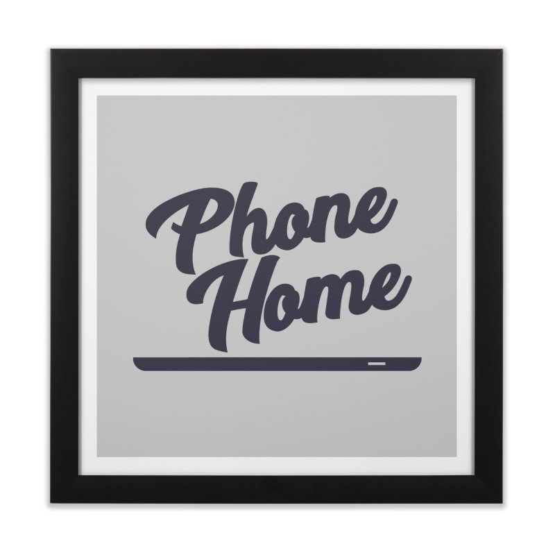 Phone Home Home Framed Fine Art Print by Mike Hampton's T-Shirt Shop