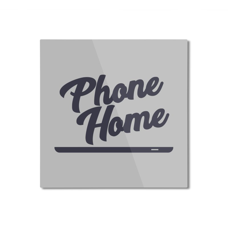 Phone Home Home Mounted Aluminum Print by Mike Hampton's T-Shirt Shop