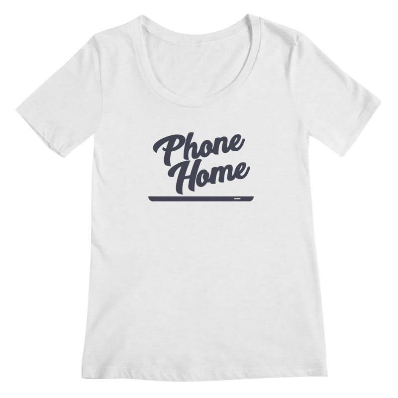 Phone Home Women's Regular Scoop Neck by Mike Hampton's T-Shirt Shop