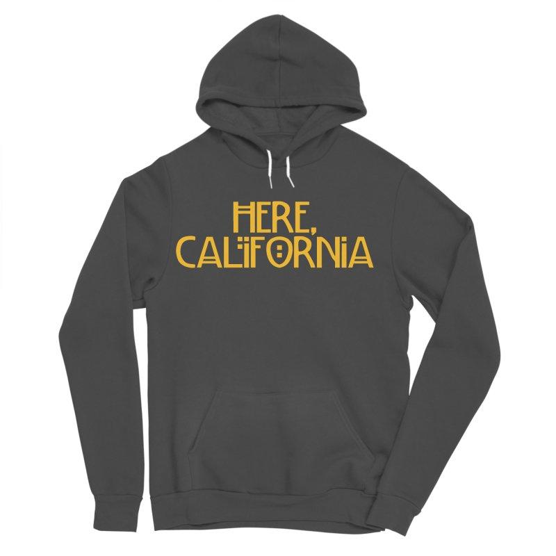 Here, California Women's Sponge Fleece Pullover Hoody by Mike Hampton's T-Shirt Shop