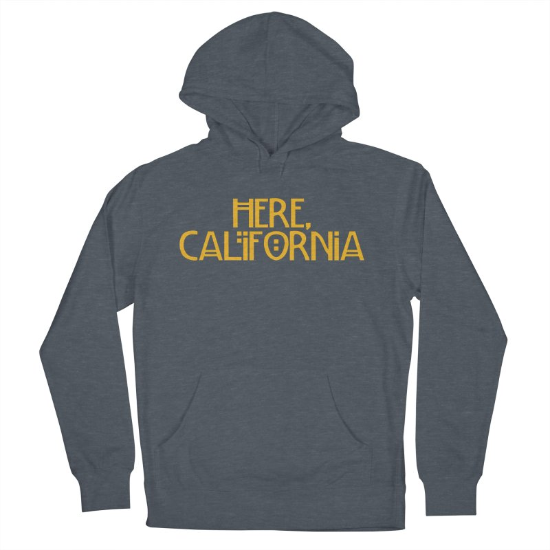 Here, California Women's French Terry Pullover Hoody by Mike Hampton's T-Shirt Shop