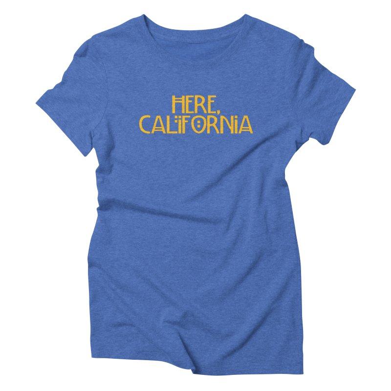 Here, California Women's Triblend T-Shirt by Mike Hampton's T-Shirt Shop