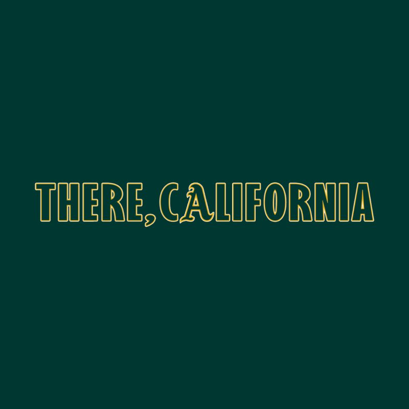 There, California Men's T-Shirt by Mike Hampton's T-Shirt Shop