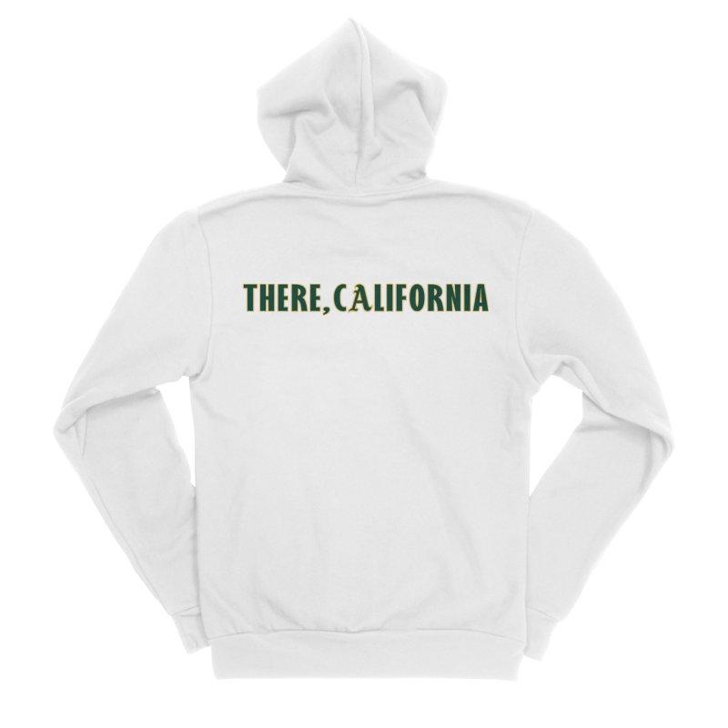 There, California Women's Sponge Fleece Zip-Up Hoody by Mike Hampton's T-Shirt Shop