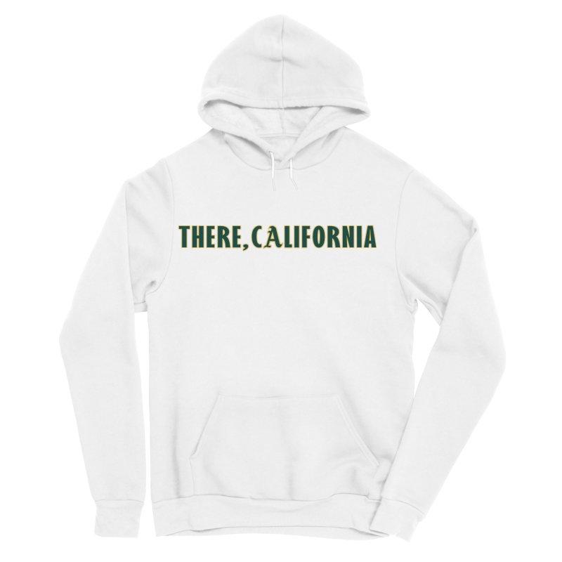There, California Men's Sponge Fleece Pullover Hoody by Mike Hampton's T-Shirt Shop