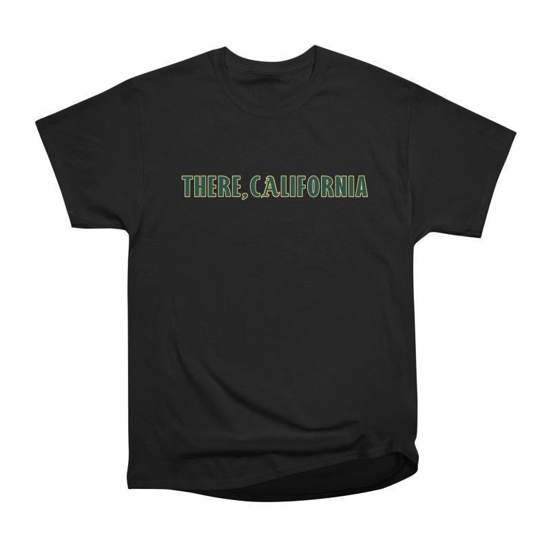 There, California Women's Heavyweight Unisex T-Shirt by Mike Hampton's T-Shirt Shop