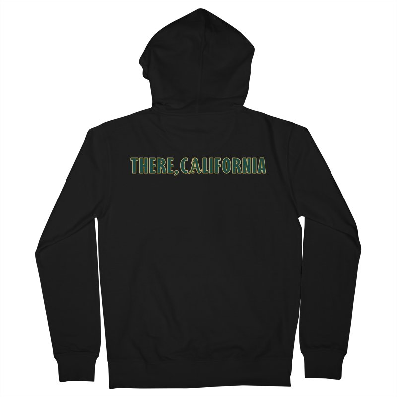 There, California Men's French Terry Zip-Up Hoody by Mike Hampton's T-Shirt Shop