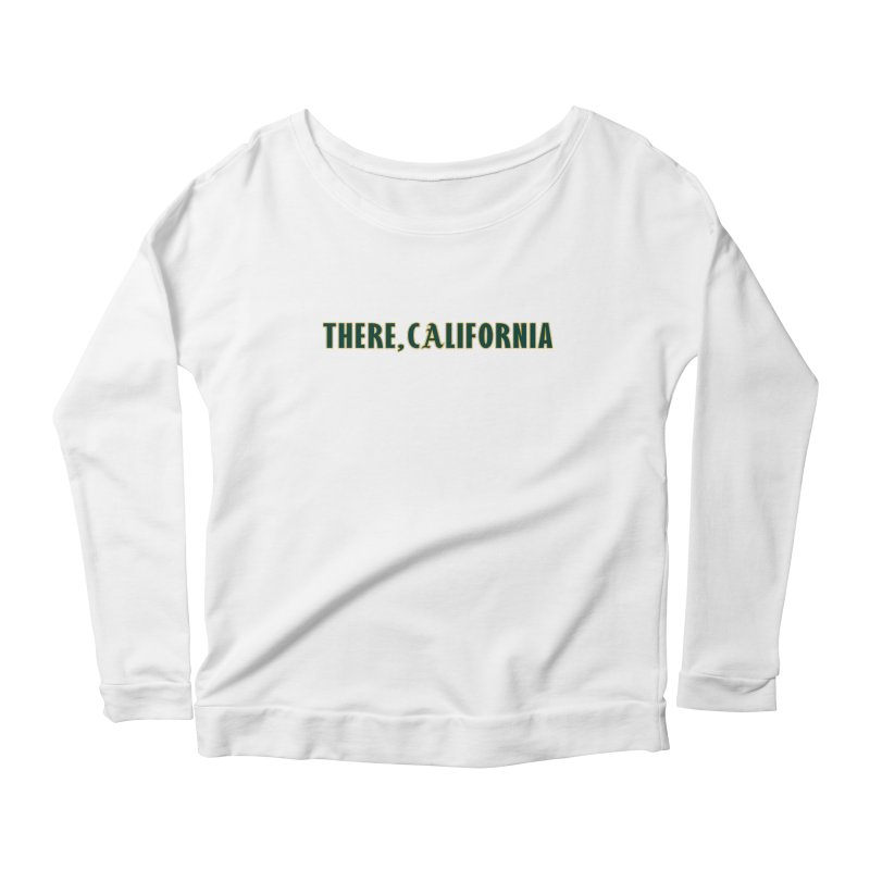 There, California Women's Scoop Neck Longsleeve T-Shirt by Mike Hampton's T-Shirt Shop