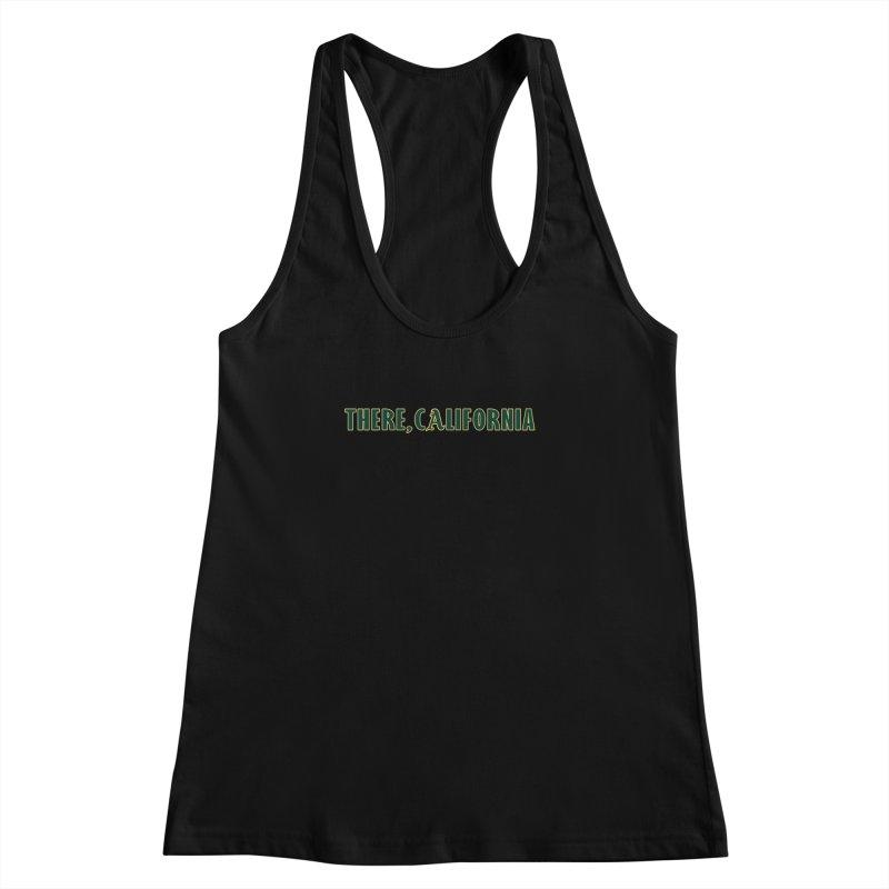 There, California Women's Racerback Tank by Mike Hampton's T-Shirt Shop