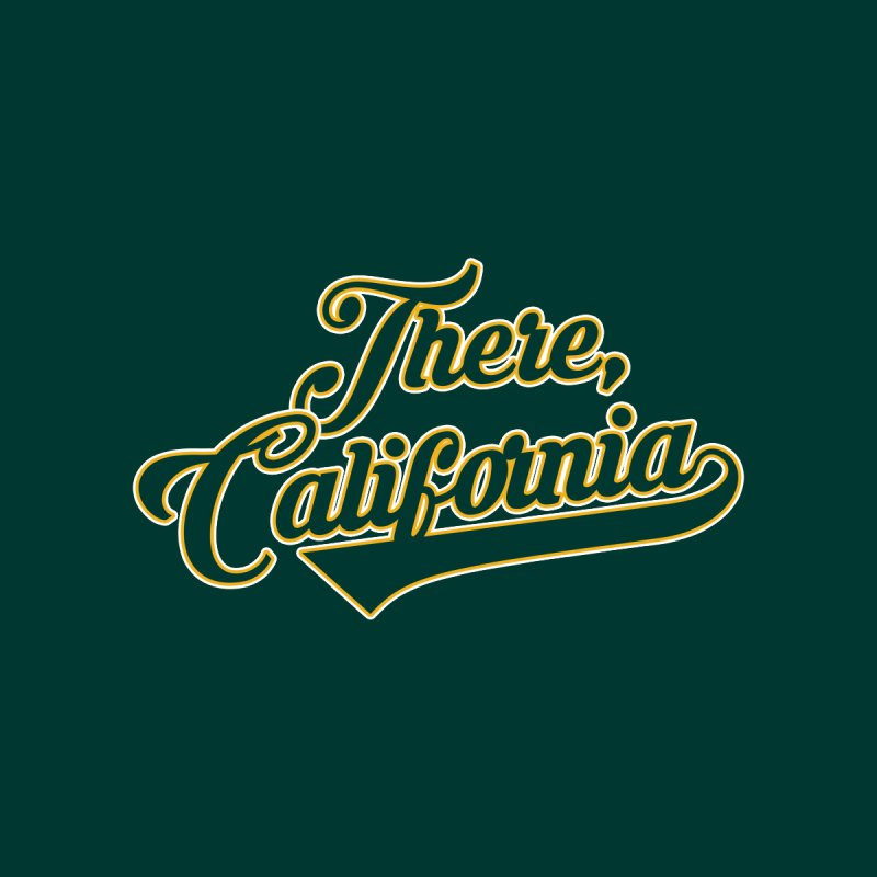 There, California 2   by Mike Hampton's T-Shirt Shop