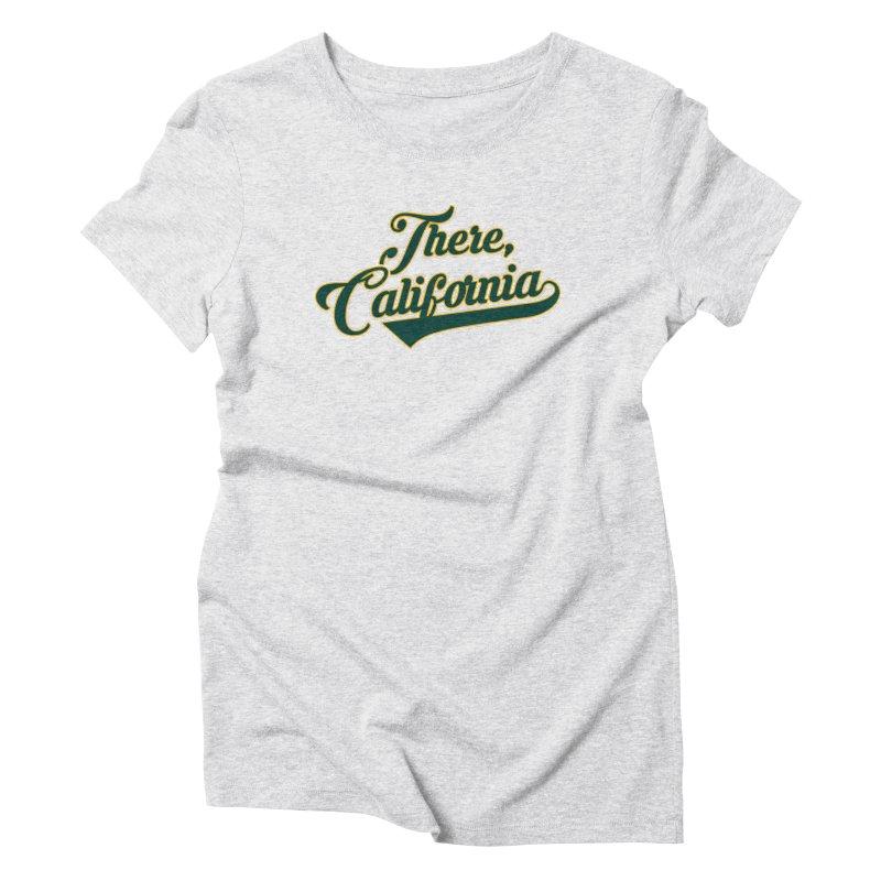 There, California 2 Women's Triblend T-Shirt by Mike Hampton's T-Shirt Shop