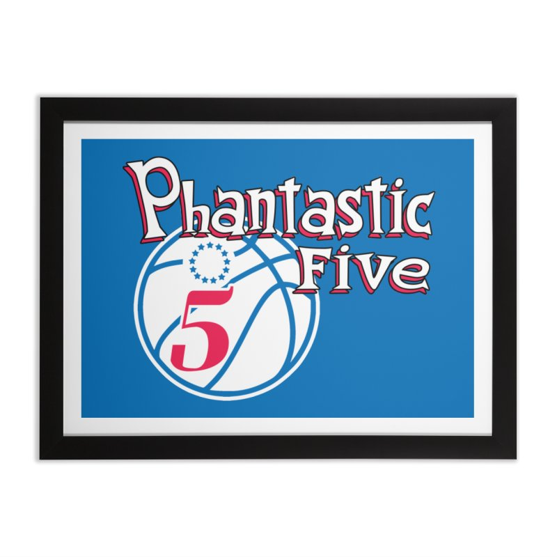 Philly's Greatest Starting Five! Home Framed Fine Art Print by Mike Hampton's T-Shirt Shop