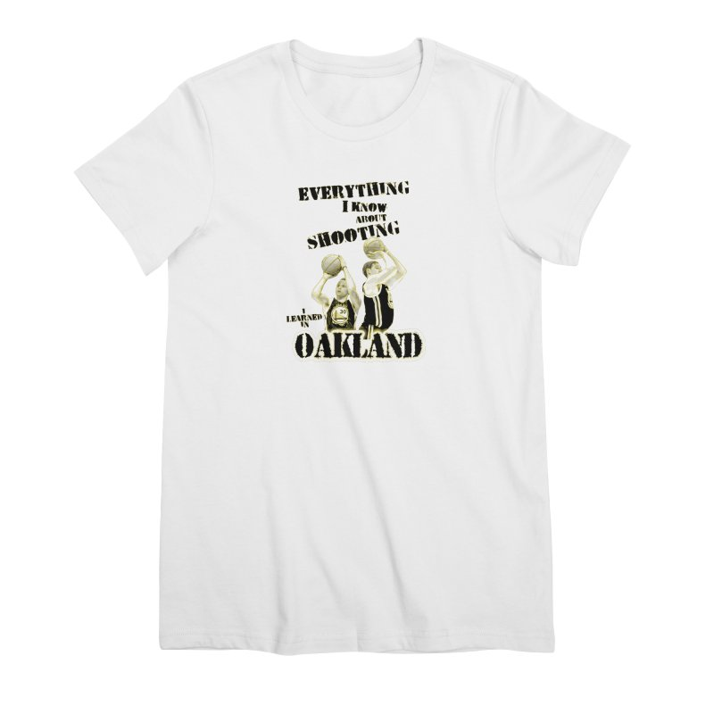 I Learned Things in Oakland Women's Premium T-Shirt by Mike Hampton's T-Shirt Shop