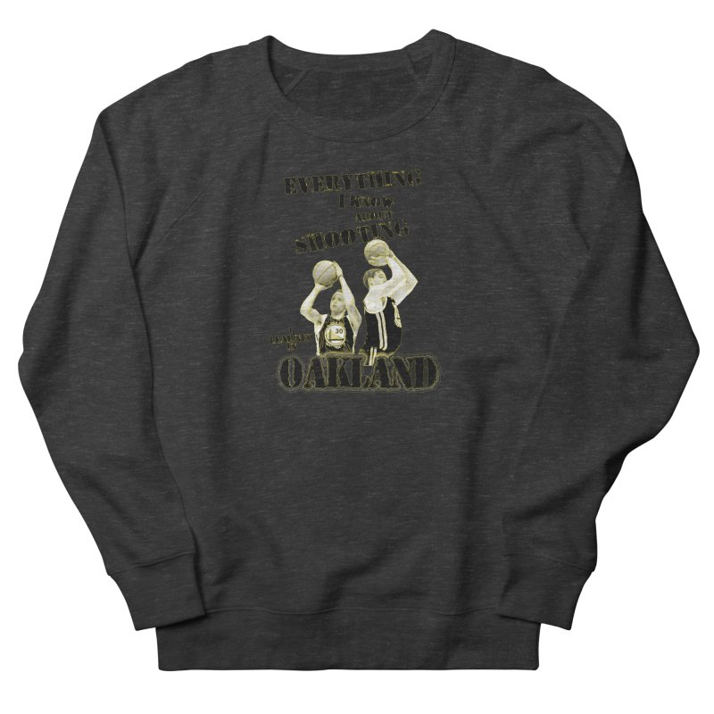 I Learned Things in Oakland Men's French Terry Sweatshirt by Mike Hampton's T-Shirt Shop