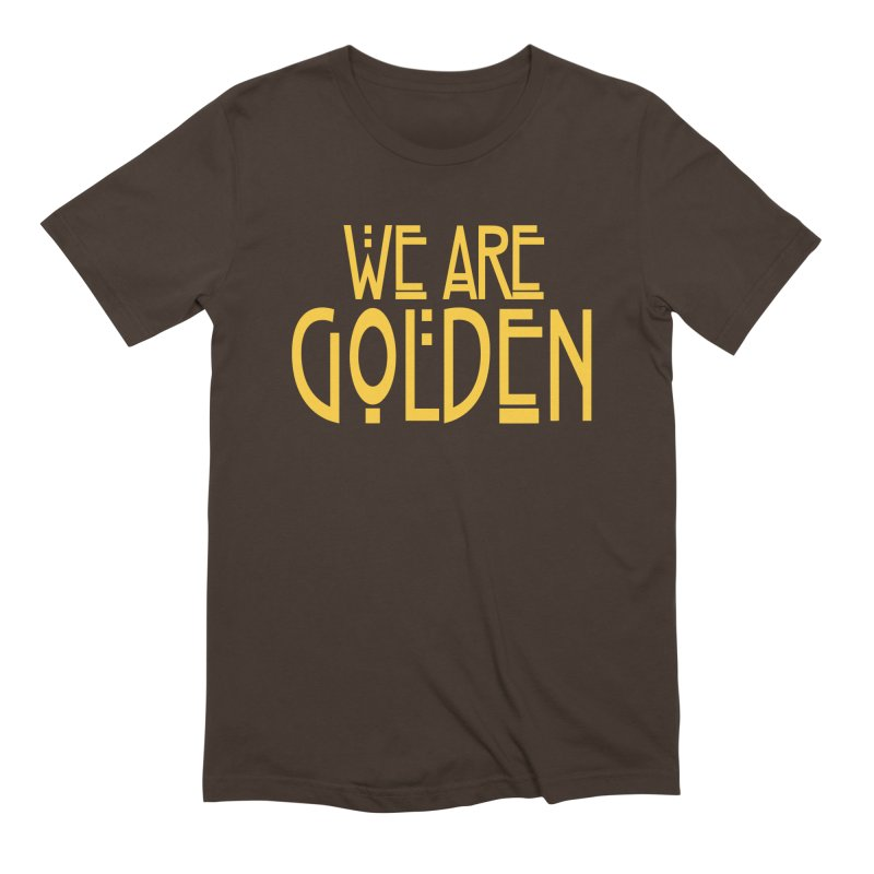 We Are Golden Men's Extra Soft T-Shirt by Mike Hampton's T-Shirt Shop