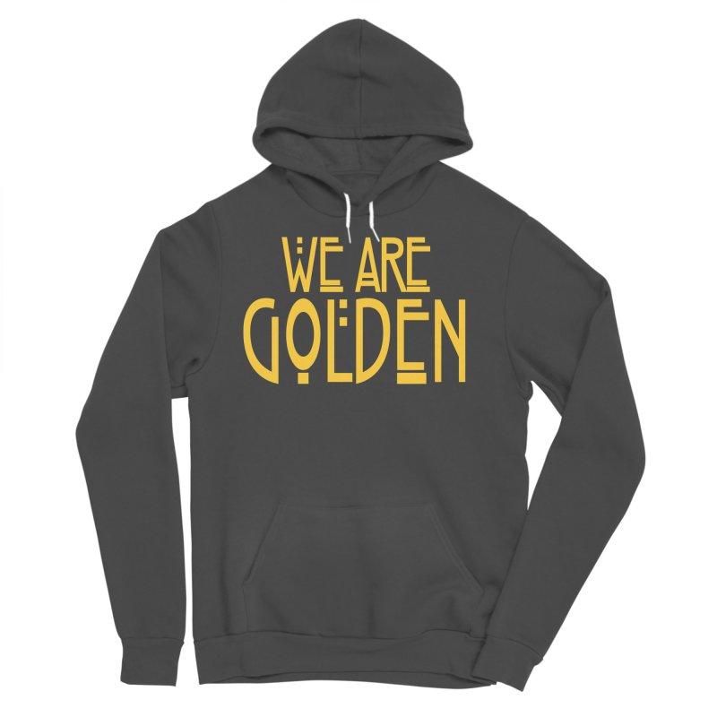 We Are Golden Men's Sponge Fleece Pullover Hoody by Mike Hampton's T-Shirt Shop