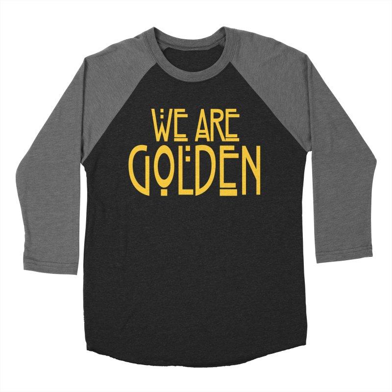 We Are Golden Men's Baseball Triblend Longsleeve T-Shirt by Mike Hampton's T-Shirt Shop