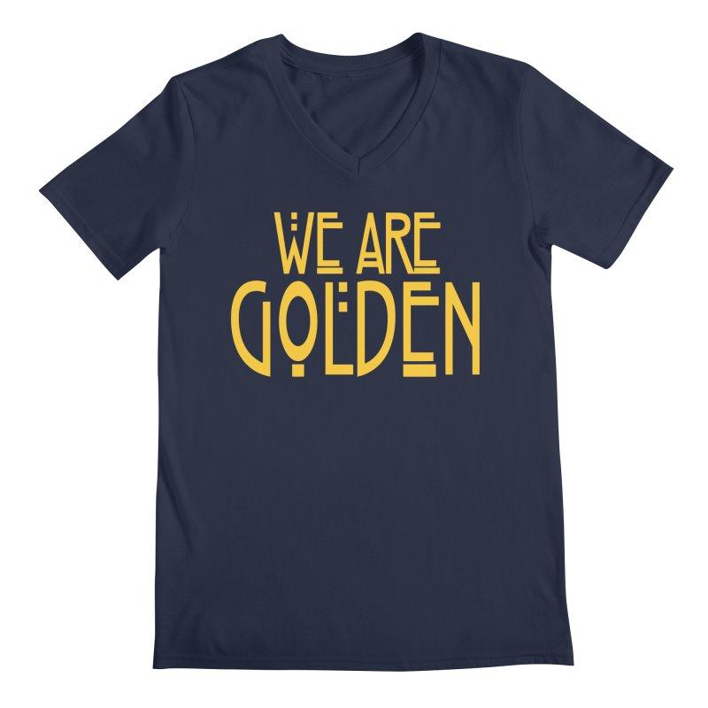 We Are Golden Men's Regular V-Neck by Mike Hampton's T-Shirt Shop