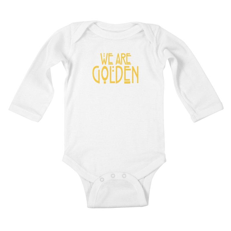 We Are Golden Kids Baby Longsleeve Bodysuit by Mike Hampton's T-Shirt Shop