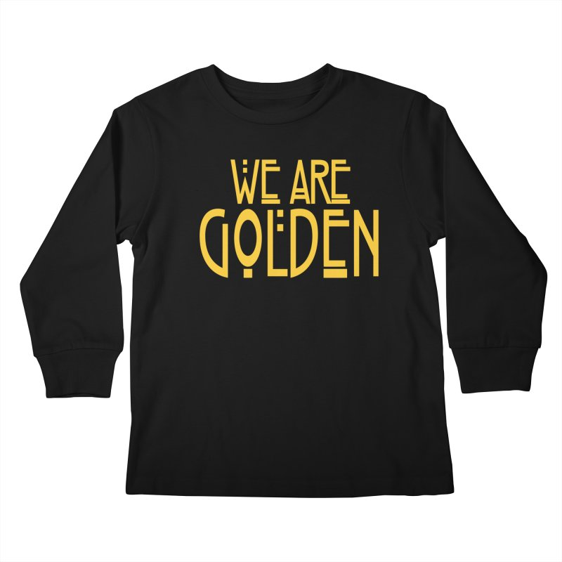 We Are Golden Kids Longsleeve T-Shirt by Mike Hampton's T-Shirt Shop