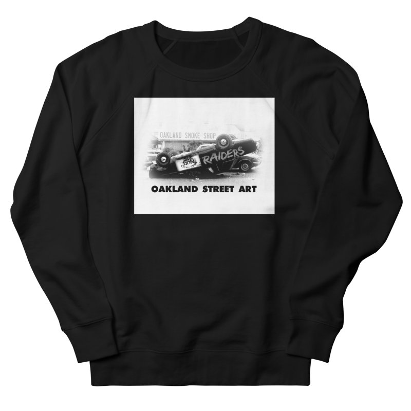 Oakland Street Art Women's French Terry Sweatshirt by Mike Hampton's T-Shirt Shop
