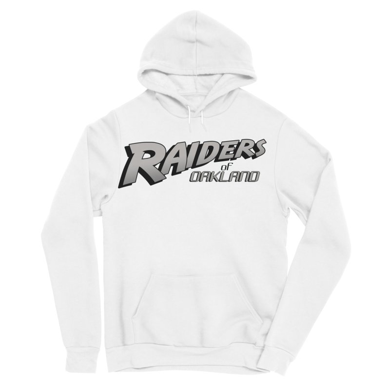 Raiders of Oakland (for now..) Women's Sponge Fleece Pullover Hoody by Mike Hampton's T-Shirt Shop