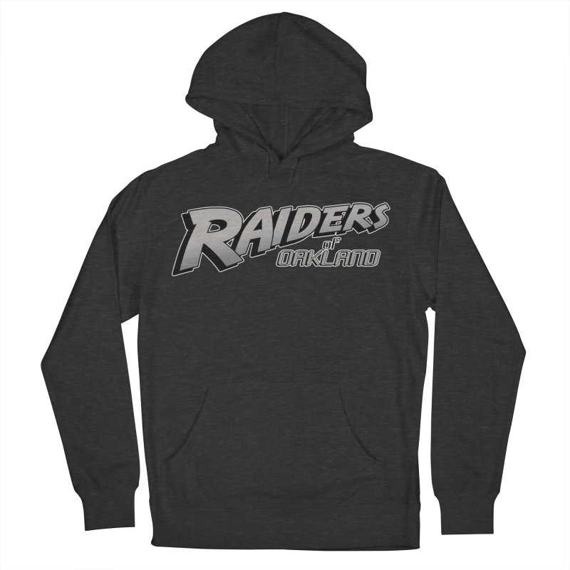Raiders of Oakland (for now..) Women's French Terry Pullover Hoody by Mike Hampton's T-Shirt Shop