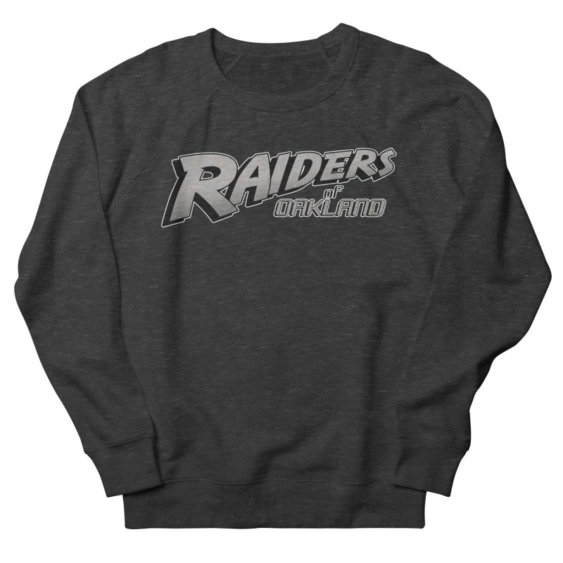 Raiders of Oakland (for now..) Men's French Terry Sweatshirt by Mike Hampton's T-Shirt Shop